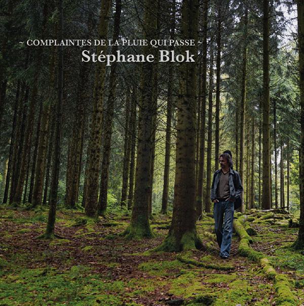 Stéphane Blok / Complaintes de la pluie qui passe