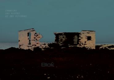 Stéphane Blok / Chansons des routes et des rivières